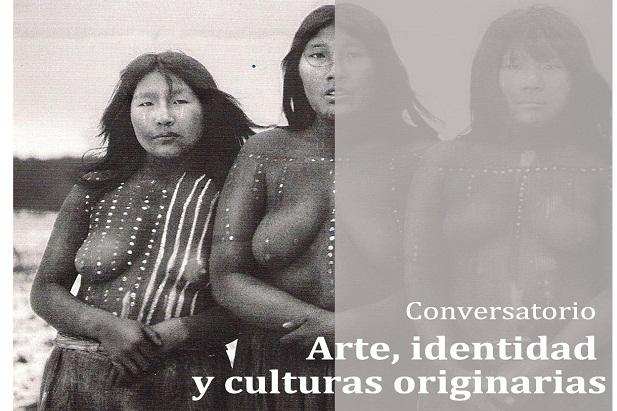 """Conversatorio """"Arte, identidad y culturas originarias"""""""